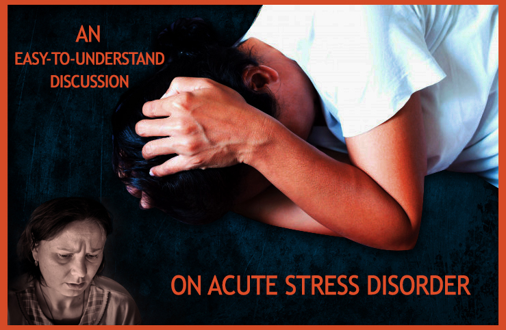 An Easy-to-Understand Discussion on Acute Stress Disorder